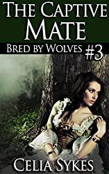 The Captive Mate (Bred by Wolves Book 3)