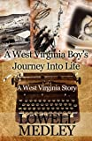A West Virginia Boy's Journey into Life, Lowell Medley, 1456003267