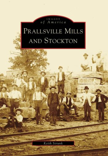 Prallsville Mills and Stockton (Images of America: New Jersey) ebook