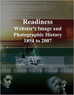 Readiness: Webster's Image and Photographic History, 1854 to 2007