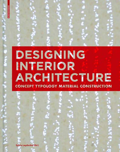 Designing Interior Architecture: Concept Typology Material Construction