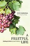 A Fruitful Life, Tony Horsfall, 1841013358