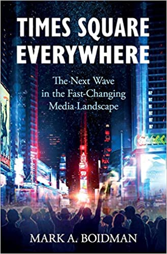times square everywhere the next wave in the fastchanging media landscape