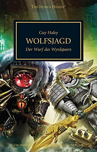 Horus Heresy - Wolfsjagd: Der Wurf des Wyrdspeers Broschiert – 2. November 2018 Guy Haley Black Library 1781933014 Military Science Fiction