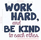 Work Hard, Be Kind To Each Other Vinyl Letters Stickers Wall Decals Art Inspirational Back to School Quote 23x22-Inch Deep Blue/Berry
