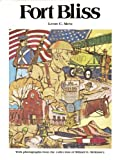 Fort Bliss, An Illustrated History, Leon C. Metz, 0930208102