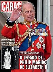 Revista CARAS - Edição Especial - O legado de Philip, marido de Elizabeth II (Especial CARAS)