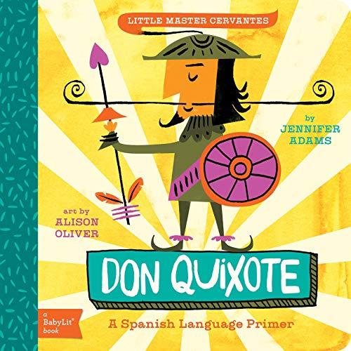 Don Quixote: A BabyLit® Spanish Language Primer (BabyLit Primers)