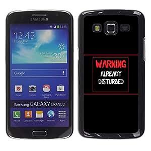 Samsung Galaxy Grand 2 - Metal de aluminio y de plástico duro Caja del teléfono - Negro - Warning - Already Disturbed