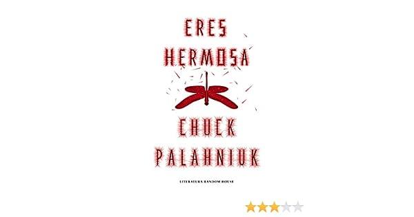 Eres hermosa eBook: Palahniuk, Chuck: Amazon.es: Tienda Kindle