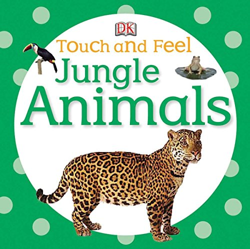 (Touch and Feel: Jungle Animals)