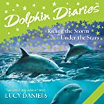 Dolphin Diaries: 'Riding the Storm' and 'Under the Stars'   Lucy Daniels