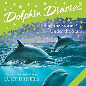 Dolphin Diaries: 'Riding the Storm' and 'Under the Stars' Audiobook