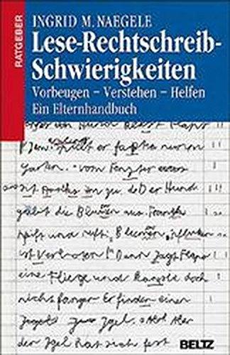 Lese-Rechtschreib-Schwierigkeiten: Vorbeugen - Verstehen - Helfen. Ein Elternhandbuch