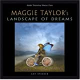 Adobe Photoshop Master Class: Maggie Taylor's Landscape of Dreams (Master Class (Adobe))