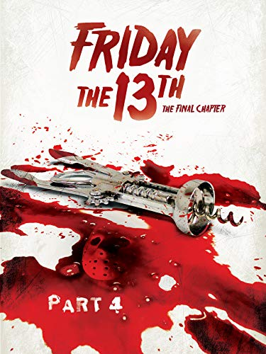 - Friday the 13th Part IV: The Final Chapter