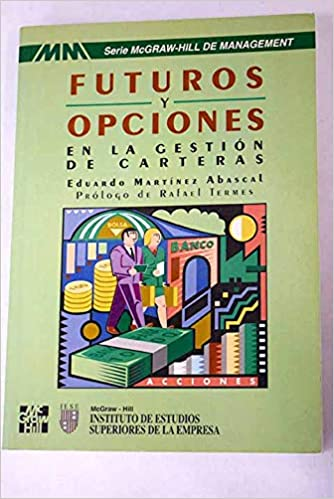 Amazon.com: Futuros y Opciones - En La Gestion de Cartera (Spanish Edition) (9788448101008): Abascal Martinez: Books