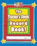 The Teacher's Friend Record Book, Scholastic, Inc. Staff, 0439504236