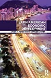 Latin American Economic Development, W. Charles Sawyer and Javier A. Reyes, 0415497337