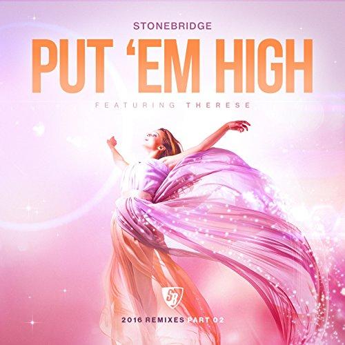 Put 'Em High (feat. Therese) [2016 Remixes, Pt. 2]
