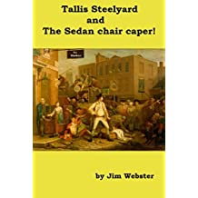 Tallis Steelyard and the sedan chair caper.