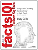 Studyguide for Discovering the Internet: Brief by Gary B. Shelly, ISBN 9781111577650, Cram101 Textbook Reviews Staff, 1490290052