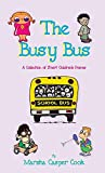 img - for The Busy Bus: A Collection of Short Children's Poems book / textbook / text book