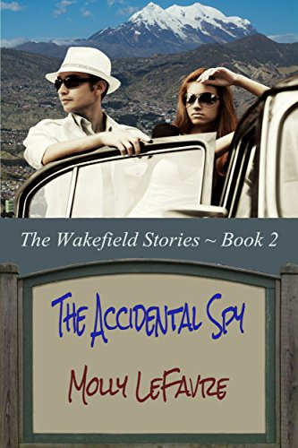 The Accidental Spy (The Wakefield Stories Book 2)
