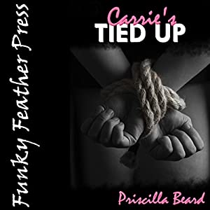 Carrie's Tied up (and Tickled by Another Woman) Audiobook