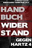 Handbuch Widerstand gegen Hartz 4: Hartz IV muss weg!