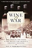 Front cover for the book Wine and War: The French, the Nazis, and the Battle for France's Greatest Treasure by Donald Kladstrup