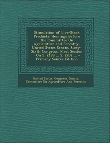 Download online Stimulation of Live-Stock Products: Hearings Before the Committee On Agriculture and Forestry, United States Senate, Sixty-Sixth Congress, First Session : On S. 2199 ... S. 2202 ... PDF, azw (Kindle), ePub