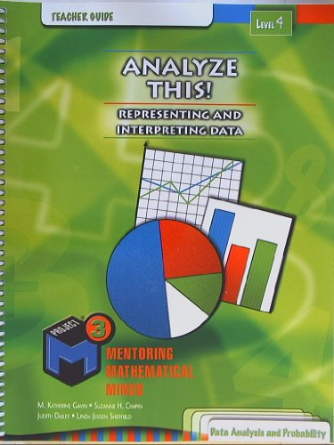 Project M3: Level 4: Analyze This! Representing and Interpreting Data Teacher Guide