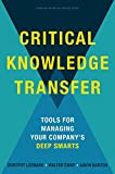 img - for Critical Knowledge Transfer: Tools for Managing Your Company's Deep Smarts book / textbook / text book
