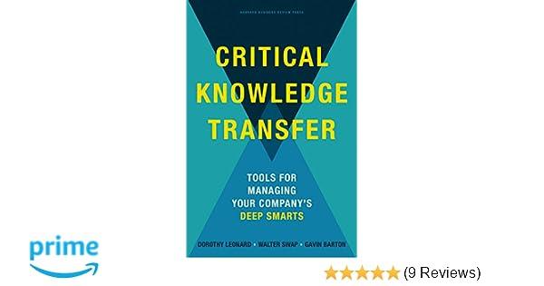 Critical knowledge transfer tools for managing your companys deep critical knowledge transfer tools for managing your companys deep smarts dorothy leonard barton walter c swap gavin barton 0884203036437 amazon fandeluxe Choice Image