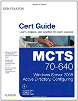 MCTS 70-640 Cert Guide: Windows Server 2008 Active Directory, Configuring Front Cover