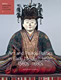 Art and Palace Politics in Early Modern Japan, 1580s-1680s, Lillehoj, Elizabeth, 9004206124
