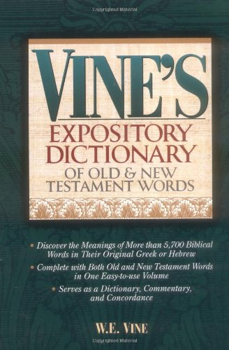 Vine's Expository Dictionary Of Old And New Testament Words by Brand: Thomas Nelson