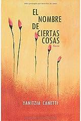 El nombre de ciertas cosas (Spanish Edition) Paperback