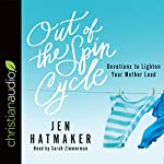 Out of the Spin Cycle: Devotions to Lighten Your Mother Load | Jen Hatmaker