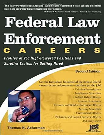 Federal Law Enforcement Careers Profiles Of 250 HighPowered Positions And Tactics For Getting Hired