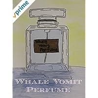 Whale Vomit Perfume