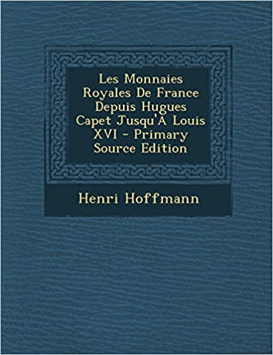 En ligne téléchargement gratuit Les Monnaies Royales de France Depuis Hugues Capet Jusqu'a Louis XVI pdf