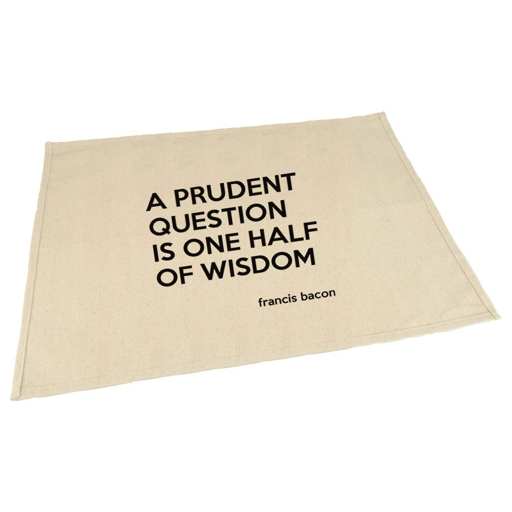 A Prudent Question One Half Of Wisdom (Francis Bacon) Cotton Canvas Placemat