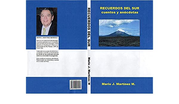 Amazon.com: RECUERDOS DEL SUR: Anécdotas y cuentos (Spanish Edition) eBook: Mario J. Martinez: Kindle Store