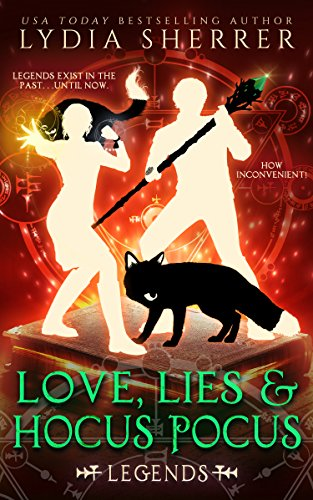 Love, Lies, and Hocus Pocus: Legends (A Lily Singer Cozy Fantasy Adventure Book -