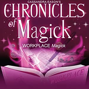 Chronicles of Magick: Workplace Magick Lecture