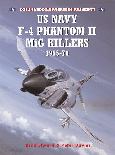 US Navy F-4 Phantom II MiG Killers 1965-70 (Combat Aircraft Book 26)