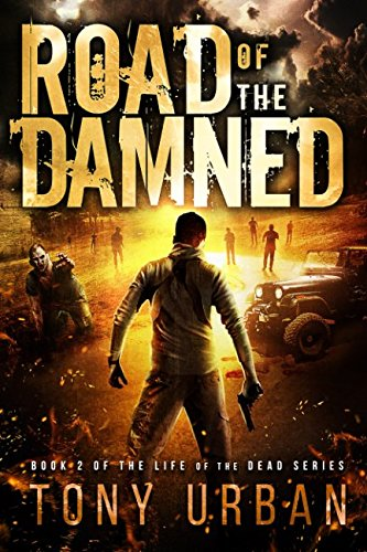 Road of the Damned (Life of the Dead) (Volume 2) pdf epub