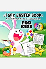 I Spy Easter Book for Kids Ages 2-5: A Fun Activity Happy Easter Things and Other Cute Stuff Coloring and Guessing Game for Kids, Toddler and Preschool Paperback